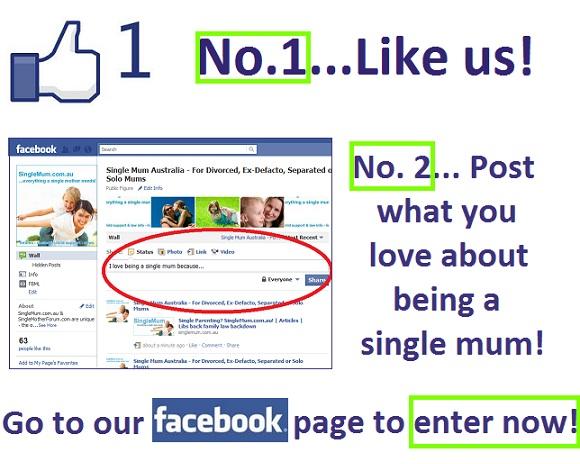 Go to our SingleMum.com.au Facebook Page to enter!