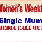 Australian Women's Weekly Seeking single mums that chose to go it alone