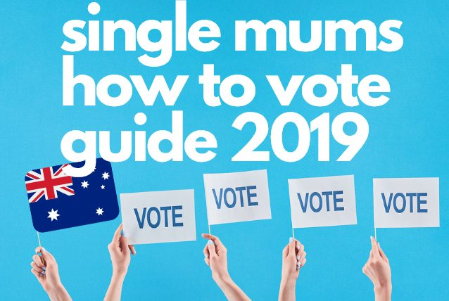 2019 single mum how to vote guide
