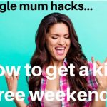 single mum hacks
