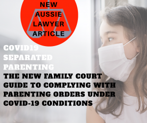 COVID-19 -  Family Court new update on custody arrangements