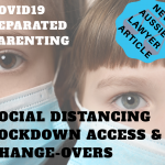 COVID19 lock down & separated parent access arrangements