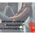 Self-isolating with an abusive partner? You need to read this