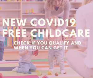 NEW Coronavirus Free Childcare - who gets it - and when!