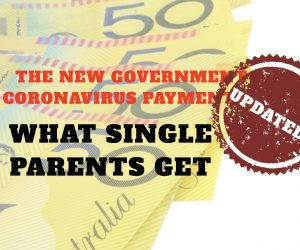 Centrelink Coronavirus payments - what single parents get - & when!