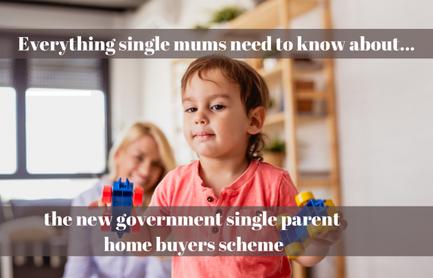 The new Single Parent Family Home Guarantee – everything single mums need to know