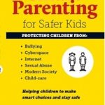 Smart Parenting for Safer Kids by Prof. Freda Briggs