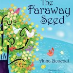 The Faraway Seed by Anna Boucaut
