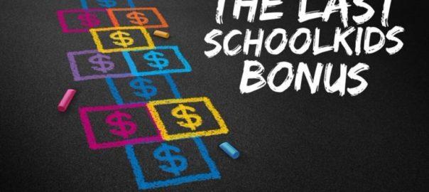When will I get my Schoolkids Bonus?